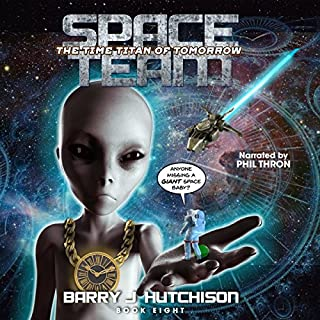 Space Team: The Time Titan of Tomorrow                   By:                                                                                                                                 Barry J. Hutchison                               Narrated by:                                                                                                                                 Phil Thron                      Length: 8 hrs and 57 mins     104 ratings     Overall 4.9