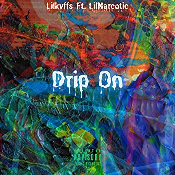 Drip On (feat. LilNarcotic)