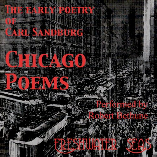 The Early Poetry of Carl Sandburg - Chicago Poems cover art