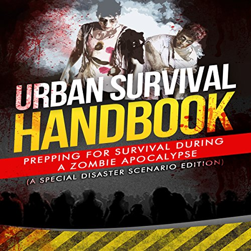 Urban Survival Handbook: Prepping for Survival During a Zombie Apocalypse cover art