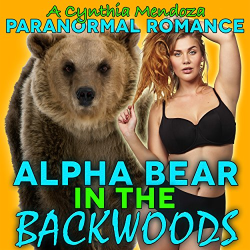 Paranormal Romance: Alpha Bear in the Backwoods cover art