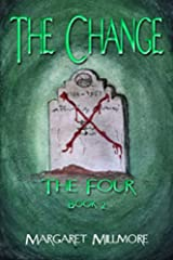 The Change: The Four Series - Book II Kindle Edition