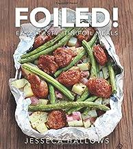 Foiled!: Easy, Tasty, Tin Foil Meals