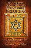 Se Libérer des Mauvaises Influences Occultes, Mauvais-œil, Mauvais Sorts, Maléfices, Envoûtements, Possessions.