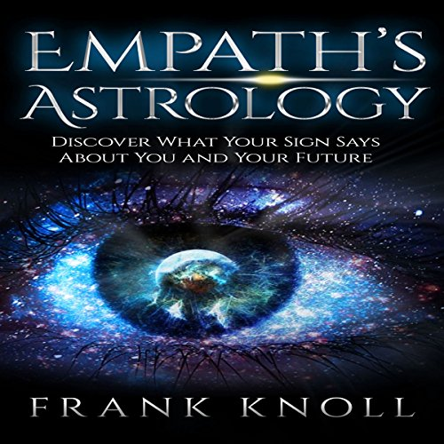 Empath's Astrology: Discover What Your Sign Says About You and Your Future  By  cover art
