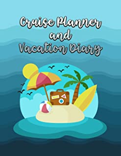Cruise Planner and Vacation Diary: Comprehensive Planner for Up to 21 Days at Sea