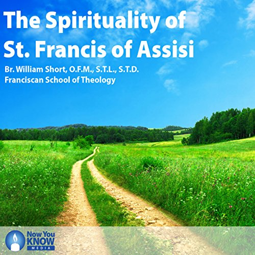 The Spirituality of Saint Francis of Assisi cover art