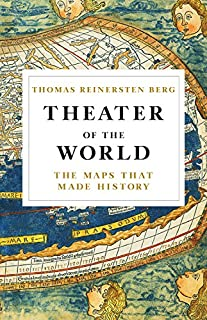 Theater of the World: The Maps that Made History