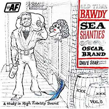 Bawdy Sea Shanties: Bawdy Songs, Vol. 5