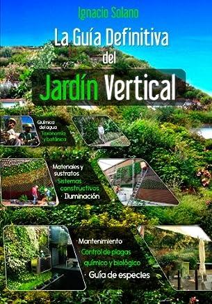 La Guia Definitiva del Jardin Vertical (Spanish Edition)