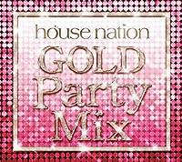 ハウス・ネイション・ゴールド・パーティー・ミックス