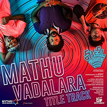 "Mathuvadalara Title Track (From ""Mathuvadalara"")"