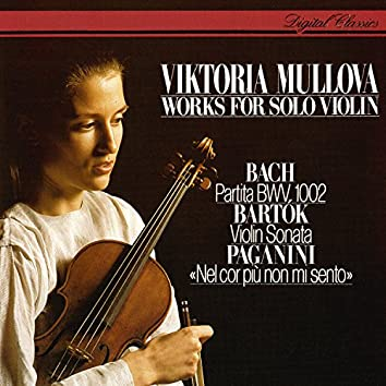 Works For Solo Violin: J.S. Bach: Partita No. 1 / Bartók: Sonata For Solo Violin / Paganini: Introduction & Variations