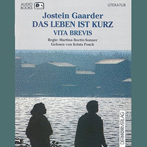 Das Leben ist kurz. Vita Brevis                   By:                                                                                                                                 Jostein Gaarder                               Narrated by:                                                                                                                                 Krista Posch                      Length: 2 hrs and 16 mins     Not rated yet     Overall 0.0