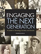 Engaging the Next Generation: A Guide for Genealogy Societies and Libraries (English Edition)