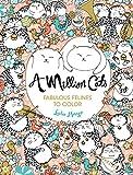 A Million Cats: Fabulous Felines to Color (Volume 1) (A Million Creatures to Color)