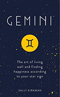 Gemini: The Art of Living Well and Finding Happiness According to Your Star Sign