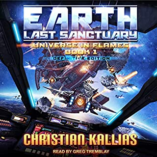 Earth: Last Sanctuary (Definitive Edition)     Universe in Flames Series, Book 1              Autor:                                                                                                                                 Christian Kallias                               Sprecher:                                                                                                                                 Greg Tremblay                      Spieldauer: 9 Std. und 34 Min.     Noch nicht bewertet     Gesamt 0,0