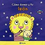 Cómo dormir a tu león (Mis Primeras Rutinas)