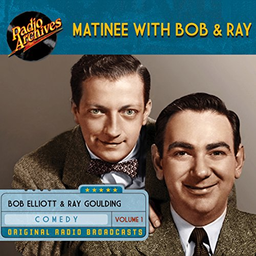Matinee with Bob & Ray, Volume 1 audiobook cover art