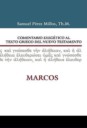 Comentario exegético al texto griego del Nuevo testamento - Marcos / Exegetical Commentary Greek Text of New Testament - Mark