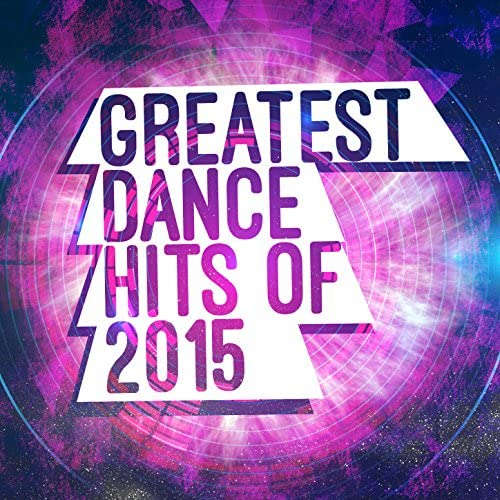 Greatest Dance Hits 2015
