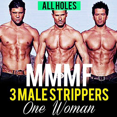 Menage Romance: Three Stripper Men, One Woman, All Holes audiobook cover art