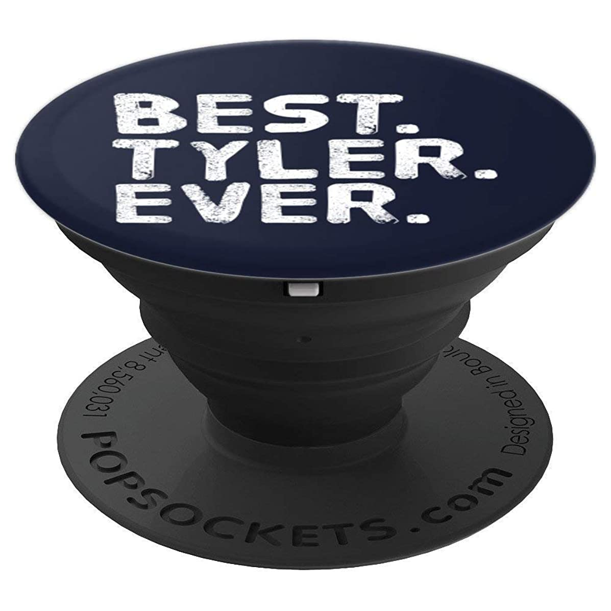 BEST. TYLER. EVER. Art Funny Men Father's Gift Idea - PopSockets Grip and Stand for Phones and Tablets