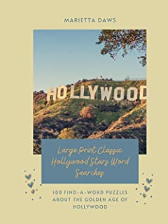 Large Print Classic Hollywood Stars Word Searches: 100 Find-a-Word Puzzles about the Golden Age of Hollywood