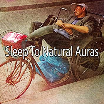 Sleep To Natural Auras