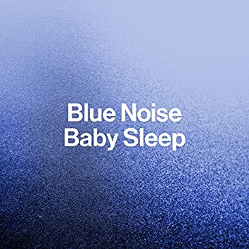 Blue Noise Baby Sleep