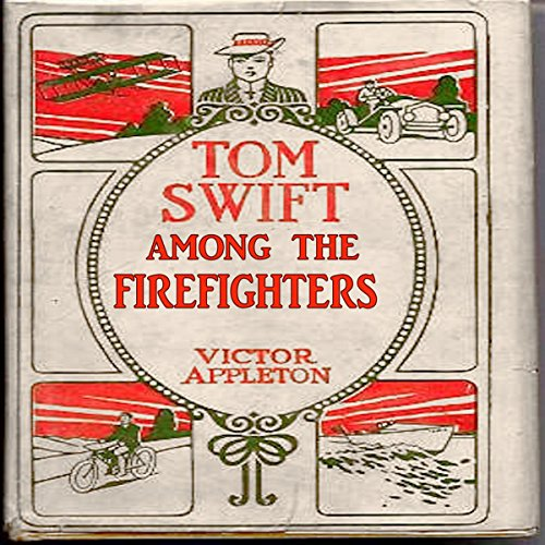 Tom Swift Among the Firefighters audiobook cover art