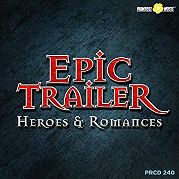 Epic Trailer: Heroes & Romances