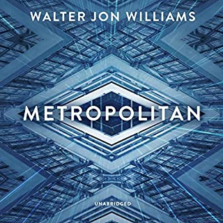 Metropolitan     The Metropolitan Series, Book 1              Auteur(s):                                                                                                                                 Walter Jon Williams                               Narrateur(s):                                                                                                                                 Emily Woo Zeller                      Durée: 13 h et 30 min     1 évaluation     Au global 5,0
