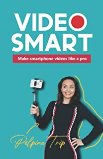 Video Smart: Make smartphone videos like a pro