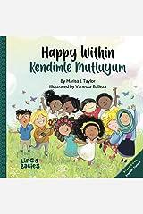 Happy within/ Kendimle Mutluyum: Childrens Picture Book English- Turkish Bilingual/ İngilizce Türkçe: İki dilli çocuk kitabı: Bilingual English Turkish Childrens Book Paperback