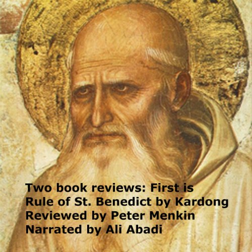 Two Book Reviews: First Is Rule of St. Benedict by Kardong Reviewed by Peter Menkin audiobook cover art