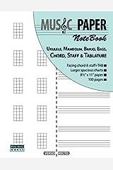 MUSIC PAPER NoteBook - Ukulele, Mandolin, Banjo, Bass, Chord, Staff & Tablature Paperback