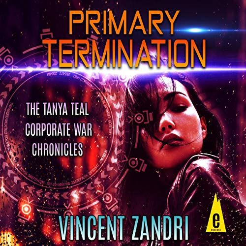 Primary Termination: The Tanya Teal Corporate War Chronicles cover art