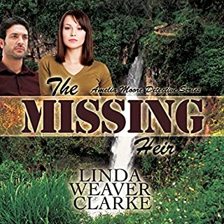 The Missing Heir     Amelia Moore Detective Series, Volume 3              By:                                                                                                                                 Linda Weaver Clarke                               Narrated by:                                                                                                                                 Diane Lehman                      Length: 4 hrs and 51 mins     42 ratings     Overall 4.2
