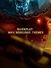 Quickplay: MK11 Bosslogic Themes