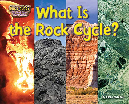 What Is the Rock Cycle? (Rock-Ology: The Hard Facts about Rocks)