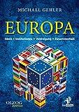 Europa: Ideen – Institutionen – Vereinigung – Zusammenhalt - Michael Gehler