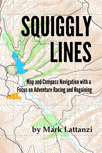 Squiggly Lines: Map and Compass Navigation for Adventure Racers and Rogainers (English Edition)