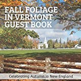 Fall Foliage in Vermont Guest Book: Celebrating Autumn in New England