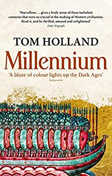 Millennium: The End of the World and the Forging of Christendom (English Edition) de [Tom Holland]