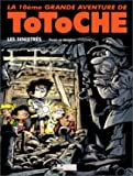 Totoche, tome 10 - Les Sinistres