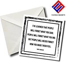 I've Learned That People Will Forget What You Said - Maya Angelou Inspirational Quote Magnet for refrigerator. Great Gift! By Flexible Magnets