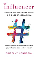 Influencer: Building Your Personal Brand in the Age of Social Media Paperback