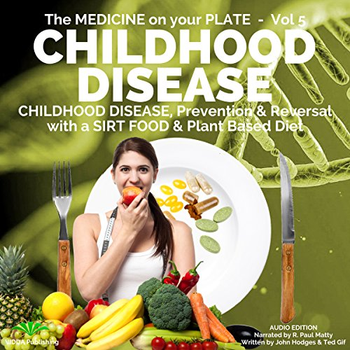 Childhood Disease: Prevention & Reversal with a Sirt Food & Plant Based Diet cover art